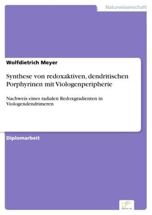 Synthese von redoxaktiven, dendritischen Porphyrinen mit Viologenperipherie
