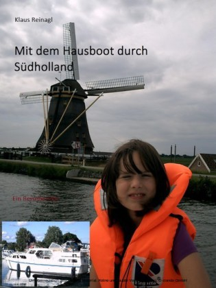 Mit dem Hausboot durch Südholland