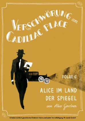Verschwörung am Cadillac Place 6: Alice im Land der Spiegel
