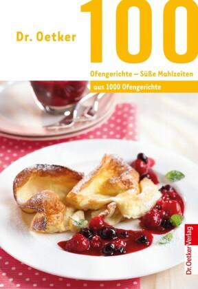100 Ofengerichte - Süße Mahlzeiten