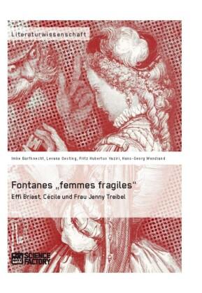 Fontanes 'femmes fragiles': Effi Briest, Cécile und Frau Jenny Treibel