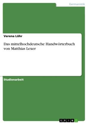 Das mittelhochdeutsche Handwörterbuch von Matthias Lexer