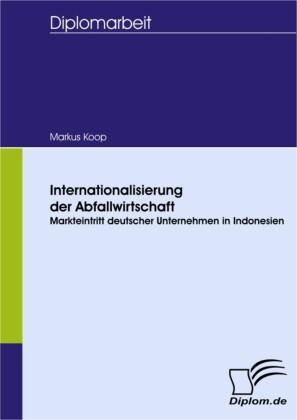 Internationalisierung der Abfallwirtschaft: Markteintritt deutscher Unternehmen in Indonesien