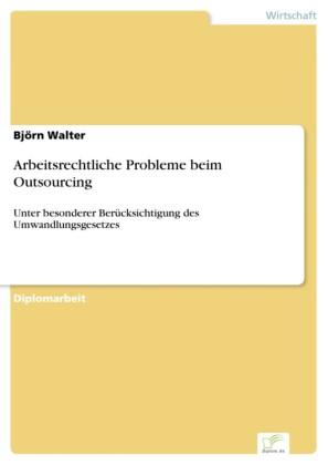 Arbeitsrechtliche Probleme beim Outsourcing