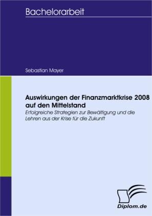 Auswirkungen der Finanzmarktkrise 2008 auf den Mittelstand