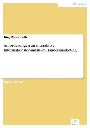 Anforderungen an interaktive Informationsterminals im Handelsmarketing