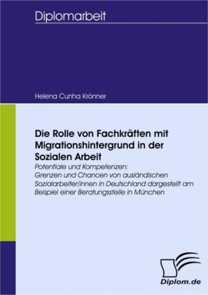 Die Rolle von Fachkräften mit Migrationshintergrund in der Sozialen Arbeit