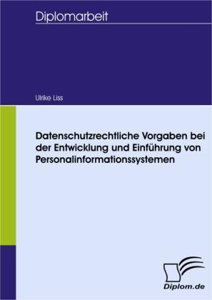 Datenschutzrechtliche Vorgaben bei der Entwicklung und Einführung von Personalinformationssystemen