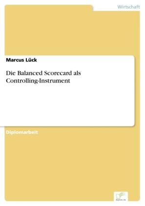 Die Balanced Scorecard als Controlling-Instrument