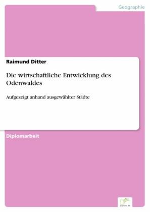 Die wirtschaftliche Entwicklung des Odenwaldes