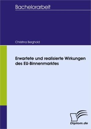 Erwartete und realisierte Wirkungen des EU-Binnenmarktes