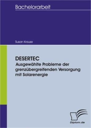 DESERTEC - Ausgewählte Probleme der grenzübergreifenden Versorgung mit Solarenergie