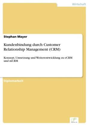 Kundenbindung durch Customer Relationship Management (CRM)