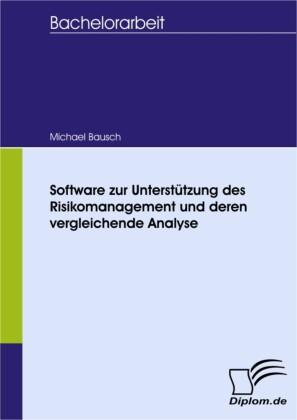 Software zur Unterstützung des Risikomanagement und deren vergleichende Analyse