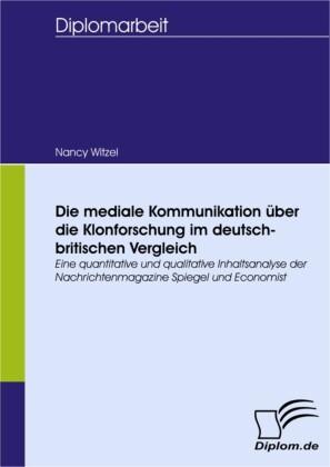 Die mediale Kommunikation über die Klonforschung im deutsch-britischen Vergleich