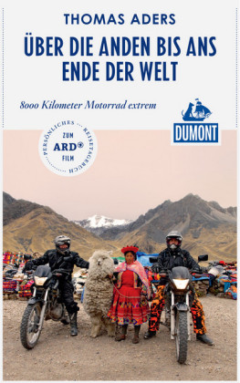DuMont Reiseabenteuer Über die Anden bis ans Ende der Welt