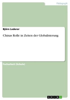 Chinas Rolle in Zeiten der Globalisierung