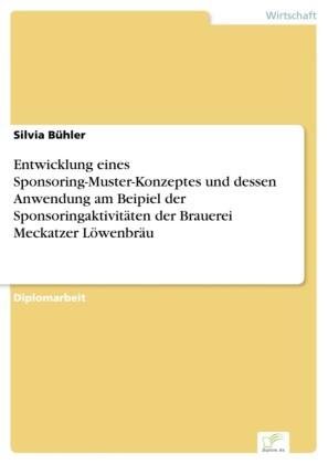 Entwicklung eines Sponsoring-Muster-Konzeptes und dessen Anwendung am Beipiel der Sponsoringaktivitäten der Brauerei Meckatzer Löwenbräu