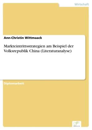 Markteintrittsstrategien am Beispiel der Volksrepublik China (Literaturanalyse)