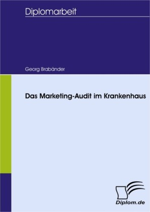 Das Marketing-Audit im Krankenhaus