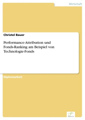 Performance-Attribution und Fonds-Ranking am Beispiel von Technologie-Fonds