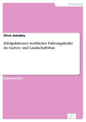 Erfolgsfaktoren weiblicher Führungskräfte im Garten- und Landschaftsbau