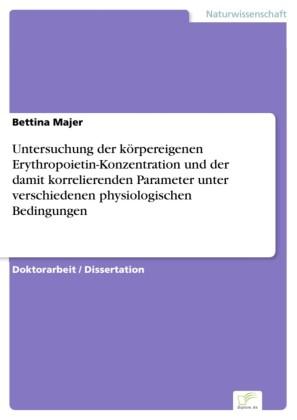 Untersuchung der körpereigenen Erythropoietin-Konzentration und der damit korrelierenden Parameter unter verschiedenen physiologischen Bedingungen