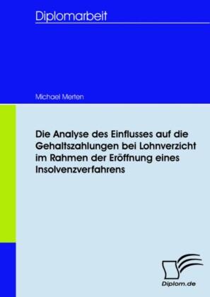 Die Analyse des Einflusses auf die Gehaltszahlungen bei Lohnverzicht im Rahmen der Eröffnung eines Insolvenzverfahrens