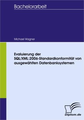 Evaluierung der SQL/XML:2006-Standardkonformität von ausgewählten Datenbanksystemen