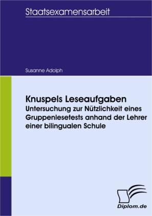 Knuspels Leseaufgaben: Untersuchung zur Nützlichkeit eines Gruppenlesetests anhand der Lehrer einer bilingualen Schule