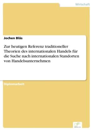Zur heutigen Referenz traditioneller Theorien des internationalen Handels für die Suche nach internationalen Standorten von Handelsunternehmen