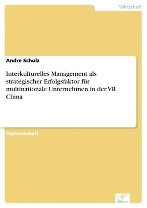 Interkulturelles Management als strategischer Erfolgsfaktor für multinationale Unternehmen in der VR China