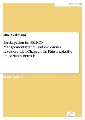 Partizipation im SEMCO Managementsystem und die daraus resultierenden Chancen für Führungskräfte im sozialen Bereich