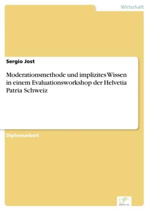 Moderationsmethode und implizites Wissen in einem Evaluationsworkshop der Helvetia Patria Schweiz