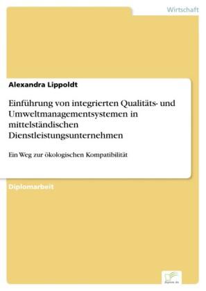 Einführung von integrierten Qualitäts- und Umweltmanagementsystemen in mittelständischen Dienstleistungsunternehmen