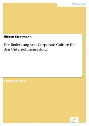 Die Bedeutung von Corporate Culture für den Unternehmenserfolg