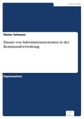 Einsatz von Informationssystemen in der Kommunalverwaltung