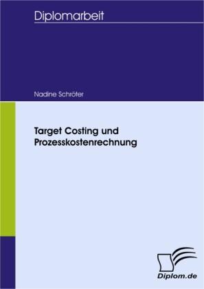 Target Costing und Prozesskostenrechnung