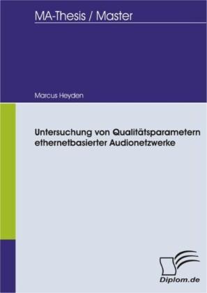 Untersuchung von Qualitätsparametern ethernetbasierter Audionetzwerke