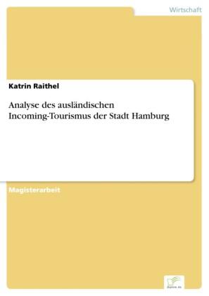 Analyse des ausländischen Incoming-Tourismus der Stadt Hamburg