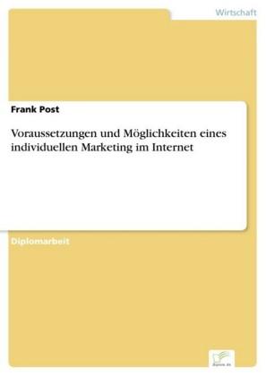 Voraussetzungen und Möglichkeiten eines individuellen Marketing im Internet