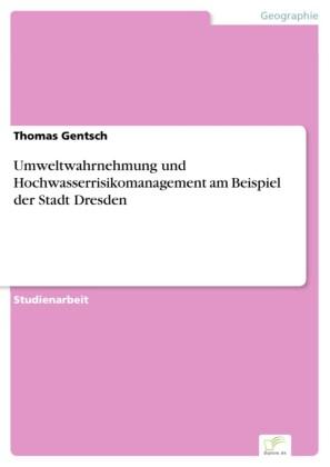 Umweltwahrnehmung und Hochwasserrisikomanagement am Beispiel der Stadt Dresden