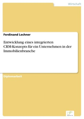 Entwicklung eines integrierten CRM-Konzepts für ein Unternehmen in der Immobilienbranche