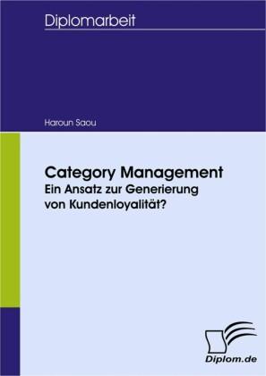 Category Management - Ein Ansatz zur Generierung von Kundenloyalität?