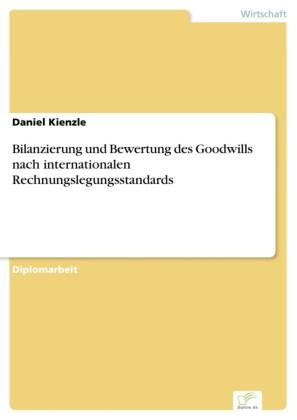 Bilanzierung und Bewertung des Goodwills nach internationalen Rechnungslegungsstandards