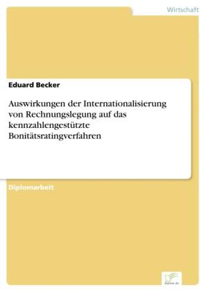 Auswirkungen der Internationalisierung von Rechnungslegung auf das kennzahlengestützte Bonitätsratingverfahren
