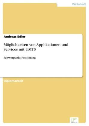 Möglichkeiten von Applikationen und Services mit UMTS