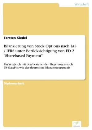 Bilanzierung von Stock Options nach IAS / IFRS unter Berücksichtigung von ED 2 'Sharebased Payment'
