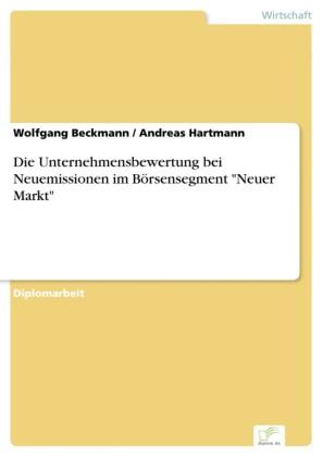 Die Unternehmensbewertung bei Neuemissionen im Börsensegment 'Neuer Markt'