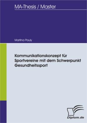Kommunikationskonzept für Sportvereine mit dem Schwerpunkt Gesundheitssport